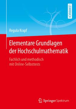 Elementare Grundlagen der Hochschulmathematik von Krapf,  Regula