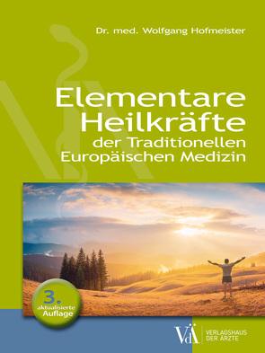 Elementare Heilkräfte von Hofmeister,  Wolfgang