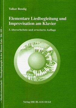 Elementare Liedbegleitung und Improvisation am Klavier mit CD-ROM von Bendig,  Volker