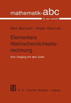 Elementare Wahrscheinlichkeitsrechnung von Warmuth,  Elke, Warmuth,  Walter