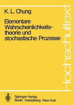 Elementare Wahrscheinlichkeitstheorie und stochastische Prozesse von Chung,  Kai L., Vogt,  H.