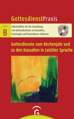 Gottesdienste zum Elementaren Kirchenjahr und zu den Kasualien in Leichter Sprache von Arnold,  Jochen, Schwarz,  Christian