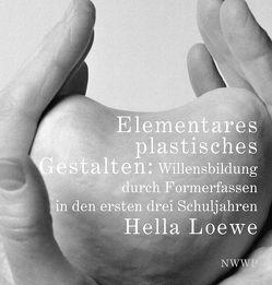 Elementares plastisches Gestalten von Burz,  Andreas, Loewe,  Hella