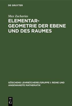 Elementargeometrie der Ebene und des Raumes von Zacharias,  Max