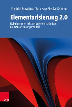 Elementarisierung 2.0 von Haen,  Sara, Krimmer,  Evelyn, Schweitzer,  Friedrich