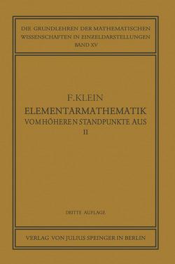 Elementarmathematik vom Höheren Standpunkte Aus, II von Courant,  R., Klein,  Felix