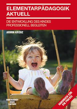 Elementarpädagogik aktuell von Krenz,  Armin