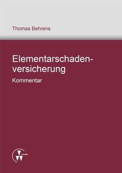 Elementarschadenversicherung – Kommentar von Behrens,  Thomas