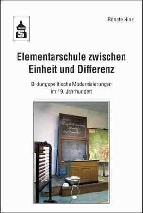 Elementarschule zwischen Einheit und Differenz von Hinz,  Renate