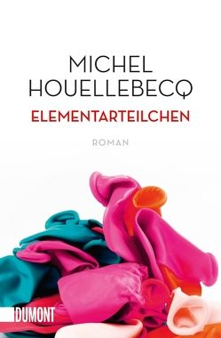 Elementarteilchen von Houellebecq,  Michel, Wittmann,  Uli