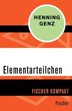 Elementarteilchen von Genz,  Henning
