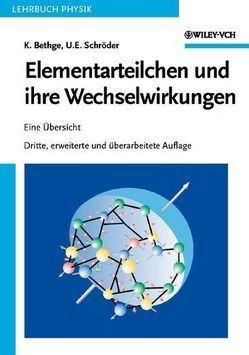 Elementarteilchen und ihre Wechselwirkungen von Bethge,  Klaus, Schröder,  Ulrich E.