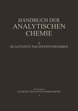 Elemente der Achten Nebengruppe von Fresenius,  Wilhelm, Grüttner,  Barbara, Hahn,  H., Jander,  Gerhart