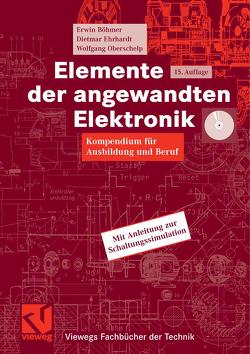 Elemente der angewandten Elektronik von Böhmer,  Erwin, Ehrhardt,  Dietmar, Oberschelp,  Wolfgang