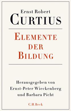 Elemente der Bildung von Curtius,  Ernst Robert, Picht,  Barbara, Wieckenberg,  Ernst Peter