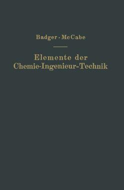 Elemente der Chemie-Ingenieur-Technik von Badger,  Walther L., Kutzner,  NA, McCabe,  Warren L.