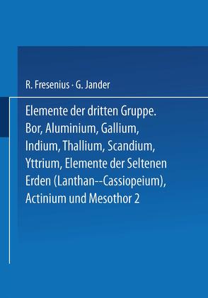 Elemente der Dritten Gruppe von Fresenius,  R., Jander,  G.