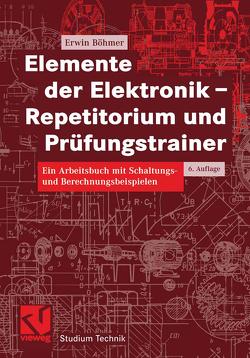 Elemente der Elektronik – Repetitorium und Prüfungstrainer von Böhmer,  Erwin