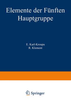 Elemente der Fünften Hauptgruppe von Karl-Kroupa,  E., Klement,  R