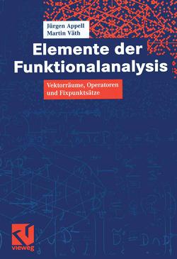 Elemente der Funktionalanalysis von Appell,  Jürgen, Väth,  Martin