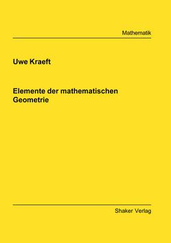 Elemente der mathematischen Geometrie von Kraeft,  Uwe