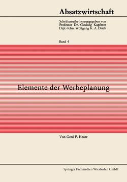 Elemente der Werbeplanung von Heuer,  Gerd F. Von