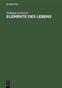 Elemente des Lebens von Laskowski,  Wolfgang