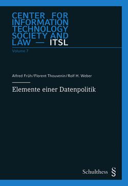 Elemente einer Datenpolitik von Früh,  Alfred, Thouvenin,  Florent, Weber,  Rolf H.