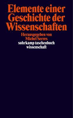 Elemente einer Geschichte der Wissenschaften von Brühmann,  Horst, Serres,  Michel