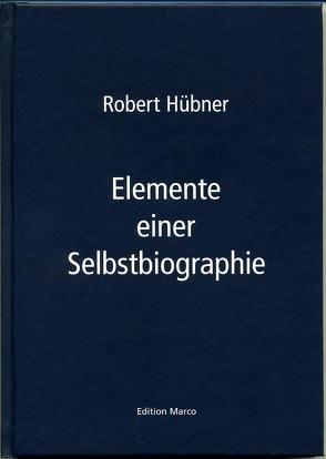Elemente einer Selbstbiographie von Huebner,  Robert