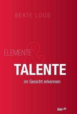 Elemente & Talente im Gesicht erkennen von Loos,  Beate