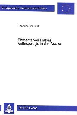 Elemente von Platons Anthropologie in den «Nomoi» von Sharafat,  Shahriar