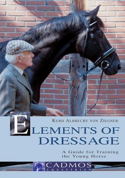 Elements of Dressage von von Ziegner,  Kurd Albrecht