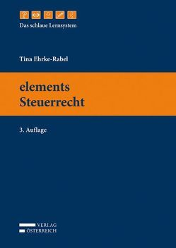 elements Steuerrecht von Ehrke-Rabel,  Tina