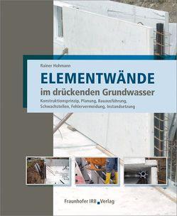 Elementwände im drückenden Grundwasser. von Hohmann,  Rainer