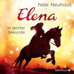 Elena 7: Elena – Ein Leben für Pferde: In letzter Sekunde von Karun,  Vanida, Neuhaus,  Nele