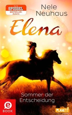 Elena – Ein Leben für Pferde 2: Sommer der Entscheidung von Neuhaus,  Nele, Staisch,  Wolfgang