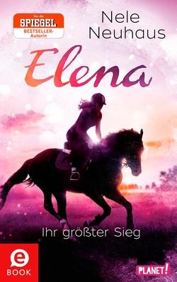 Elena – Ein Leben für Pferde 5: Elena – Ihr größter Sieg von Barbara Ruprecht,  Zero Werbeagentur,  Zero Werbeagentur, Neuhaus,  Nele