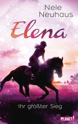 Elena – Ein Leben für Pferde 5: Elena – Ihr größter Sieg von Neuhaus,  Nele