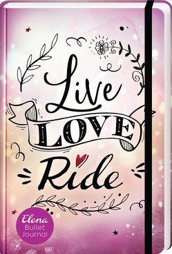 Elena – Ein Leben für Pferde: Live, Love, Ride von Neuhaus,  Nele