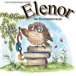 Elenor, die Buchstabeneule von Yvonne,  Westenberger-Fandrich