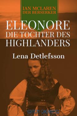Eleonore – die Tochter des Highlanders von Detlefsson,  Lena