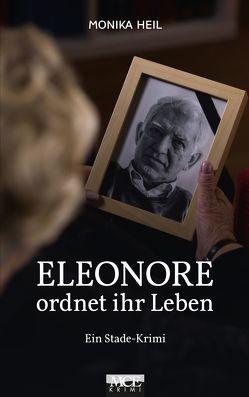 Eleonore ordnet ihr Leben von Heil,  Monika
