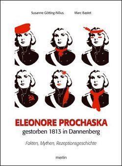 Eleonore Prochaska. Gestorben 1813 in Dannenberg von Bastet,  Marc, Götting-Nilius,  Susanne