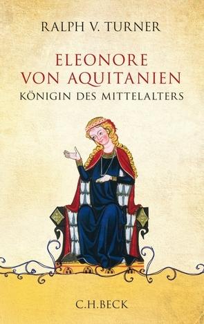 Eleonore von Aquitanien von Siber,  Karl Heinz, Turner,  Ralph V.