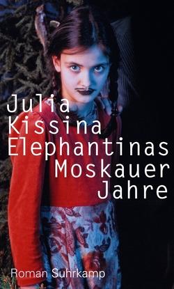 Elephantinas Moskauer Jahre von Hoppmann,  Ingolf, Kissina,  Julia, Kouchvinnikova,  Olga