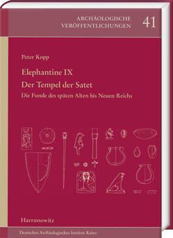 Elephantine IX. Der Tempel der Satet von Kopp,  Peter
