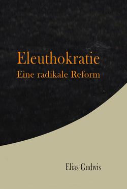 Eleuthokratie von Gudwis,  Elias