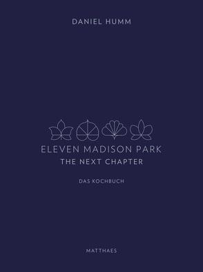 Eleven Madison Park – The Next Chapter von Humm,  Daniel