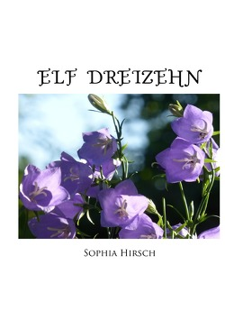 Elf Dreizehn von Hirsch,  Sophia